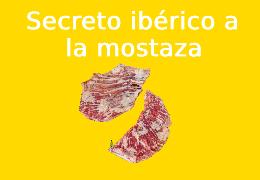 Secreto ibérico a la mostaza, un manjar fácil de preparar
